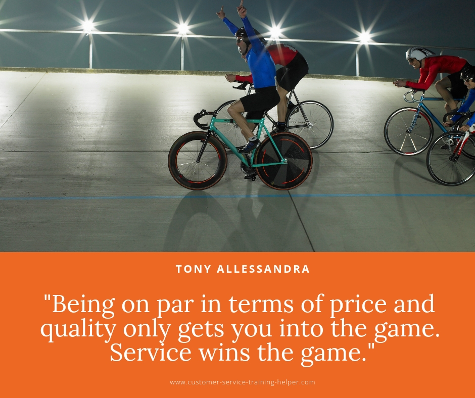 Being on par in terms of price and quality only gets you into the game. Service wins the game - Tony Alessandra